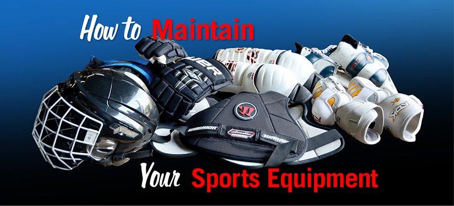 57f736ba914 How to Maintain Your Sports Equipment – Clean Hockey Gear